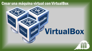 Crear una máquina virtual con VirtualBox